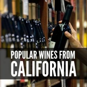 Popular wines from california