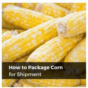 How to Package Corn for Shipment