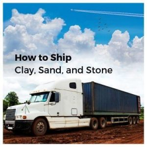 How to Ship Clay, Sand, and Stone