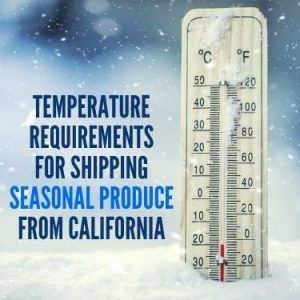 Temperature Requirements for Shipping Seasonal Produce From California