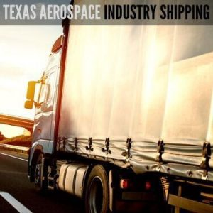 Texas Aerospace Industry Shipping
