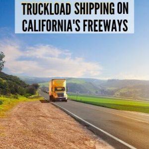 Truckload Shipping on California's Freeways