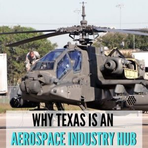 Why Texas is a Aerospace Industry Hub