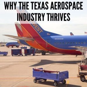 Why The Texas Aerospace Industry Thrives