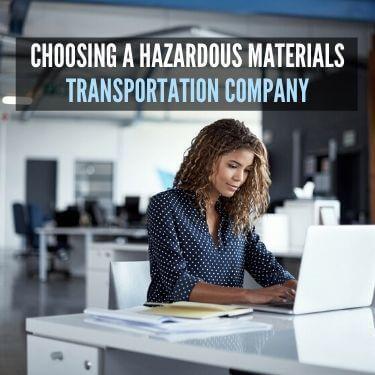 Choosing a Hazardous Materials Transportation Company