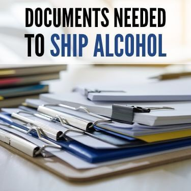 Documents Needed To Ship Alcohol
