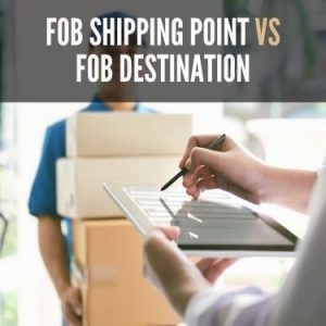 FOB Shipping Point vs FOB Destination