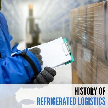 History Of Refrigerated Logistics
