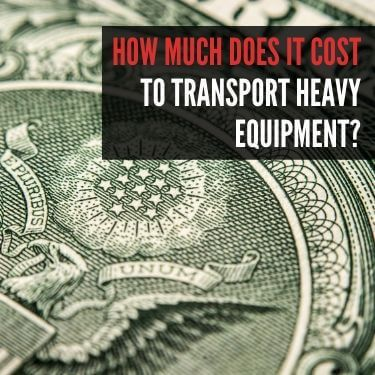 How Much Does it Cost to Transport Heavy Equipment