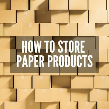 How to Store Paper Products