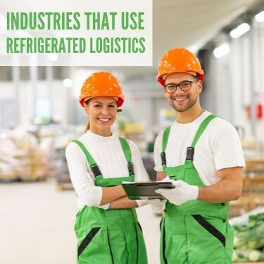 Industries That Use Refrigerated Logistics