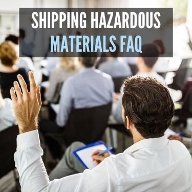 Shipping Hazardous Materials FAQ