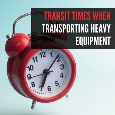 Transit Times When Transporting Heavy Equipment