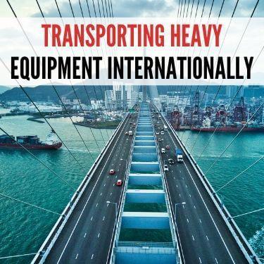 Transporting Heavy Equipment Internationally