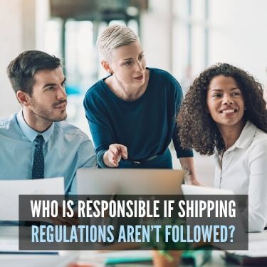 Who is Responsible if Shipping Regulations Aren't Followed