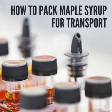 How to Pack Maple Syrup for Transport