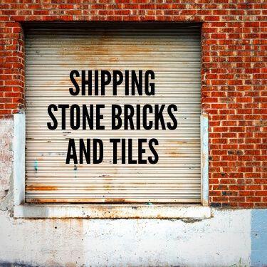 Shipping Stone Bricks and Tiles