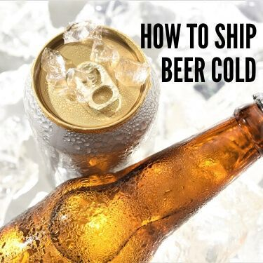 How To Ship Beer Cold