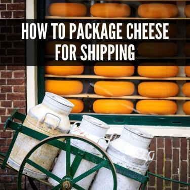 How to Package Cheese for Shipping