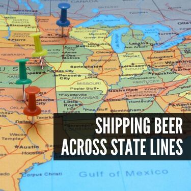 Shipping Beer Across State Lines