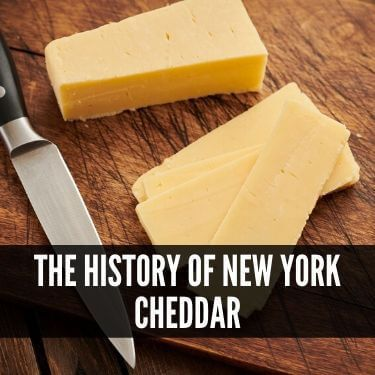The History of New York Cheddar