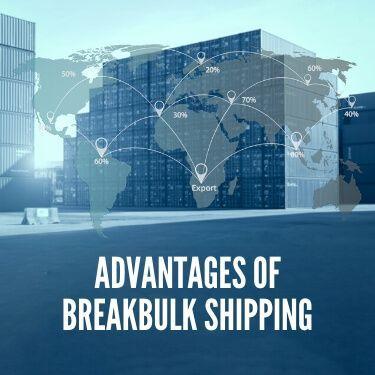 Advantages of Breakbulk Shipping