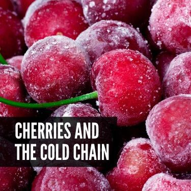 Cherries and the Cold Chain