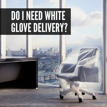 Do I Need White Glove Delivery