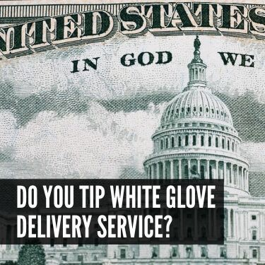 Do You Tip White Glove Delivery Service