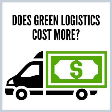 Does Green Logistics Cost More