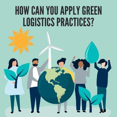 How Can You Apply Green Logistics Practices