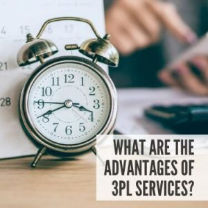What Are the Advantages of 3PL Services