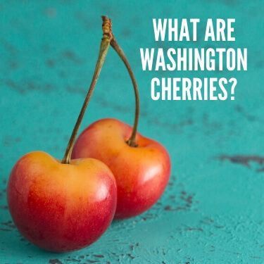 What are Washington Cherries