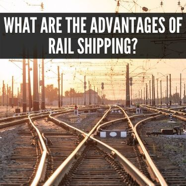 What are the Advantages of Rail Shipping