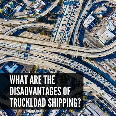 What are the Disadvantages of Truckload Shipping