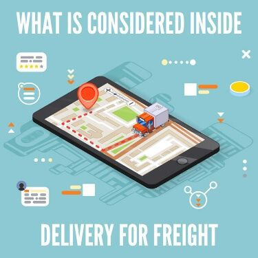 What is Considered Inside Delivery For Freight
