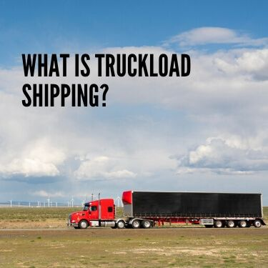 What is Truckload Shipping