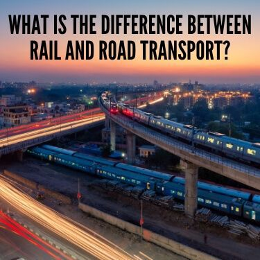 What is the Difference Between Rail and Road Transport