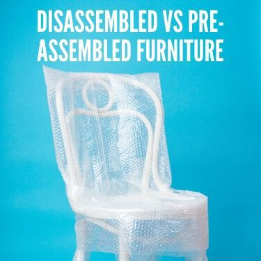 Disassembled vs Pre Assembled Furniture