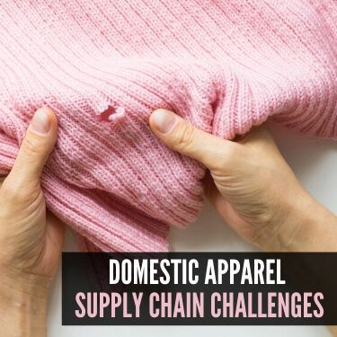 Domestic Apparel Supply Chain Challenges