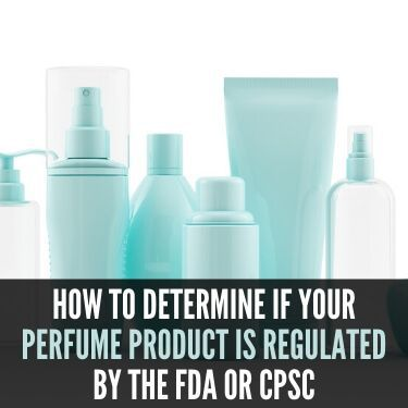 How to Determine if your Perfume Product is Regulated by the FDA or CPSC