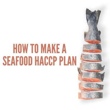 How to Make a Seafood HACCP Plan