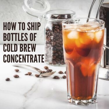 How to Ship Bottles of Cold Brew Concentrate