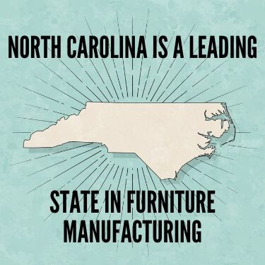 North Carolina is a Leading State in Furniture Manufacturing