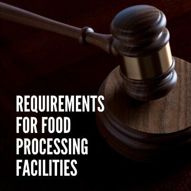 Requirements for Food Processing Facilities