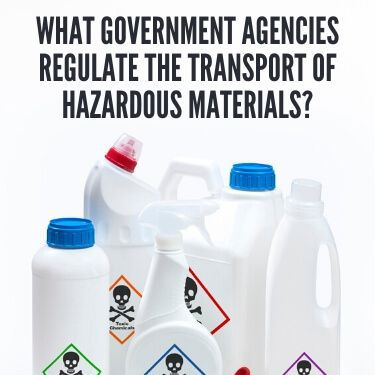 What Government Agencies Regulate the Transport of Hazardous Materials