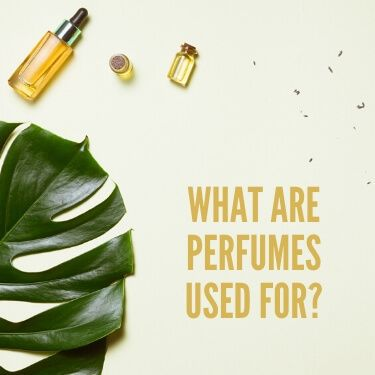 What are Perfumes Used for