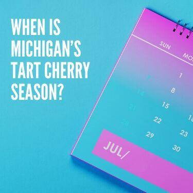 When is Michigan's Tart Cherry Season