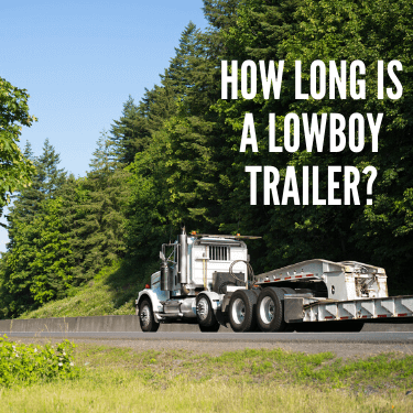 How Long is a Lowboy Trailer