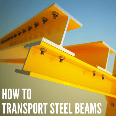 How to Transport Steel Beams